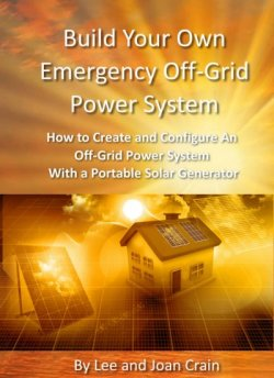 Build Your Own Emergency Off-Grid Power System