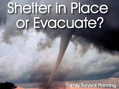 Shelter in Place or Evacuate?