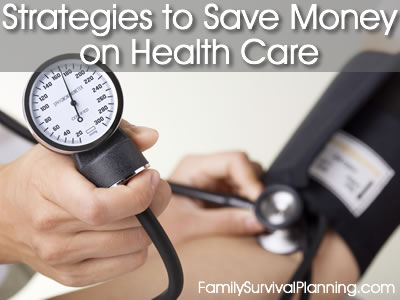 Strategies to Save Money on Health Care
