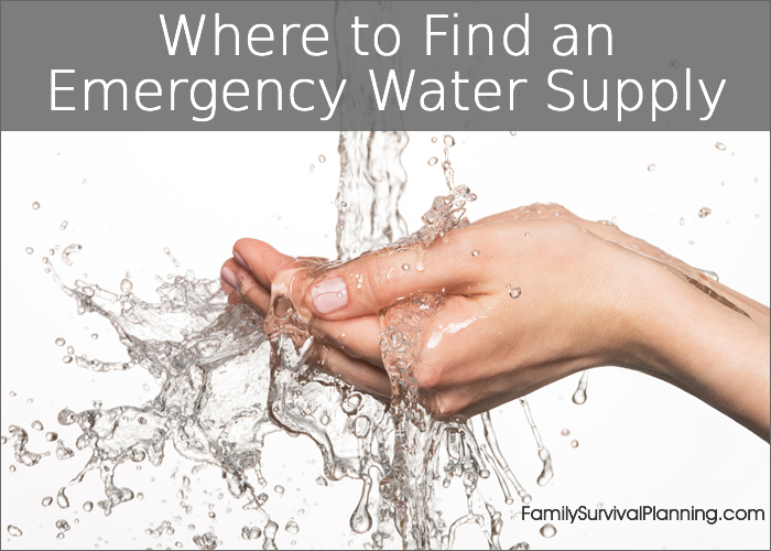 Where to Find an Emergency Water Supply
